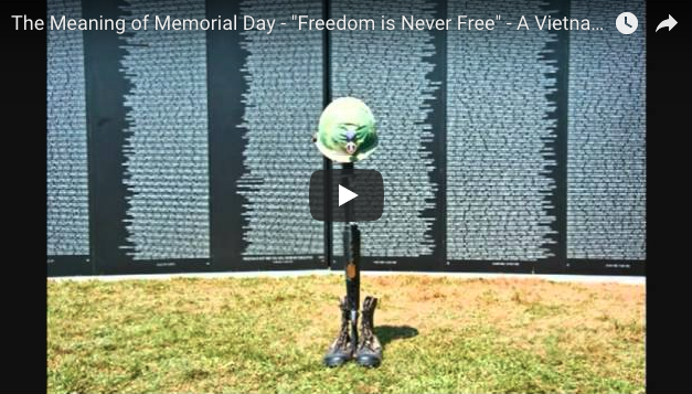 "The Meaning of Memorial Day – ""Freedom is Never Free"" – Vietnam Veteran's Tribute"